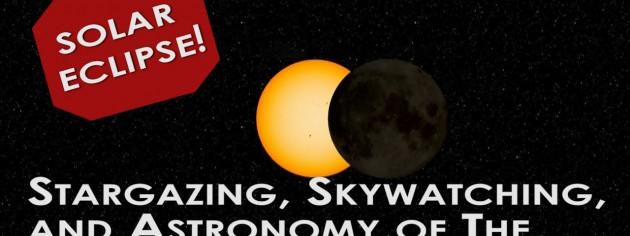 Solar Eclipse – Stargazing – Skywatching – Astronomy Night Sky March 2015