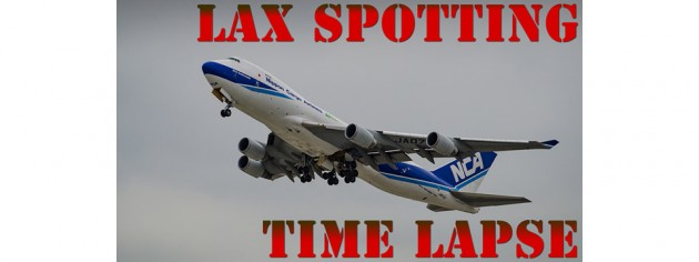 Planespotting LAX Los Angeles International Airport Time Lapse Video