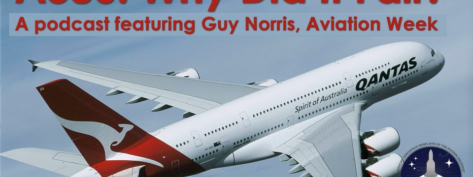 Airbus A380 Why Did It Fail? With Guy Norris From Aviation Week Aviation Podcast S1 E1