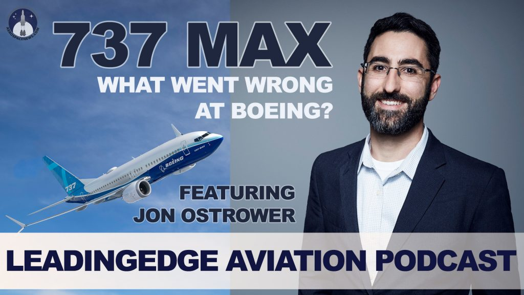 Aviation Podcast 737 MAX - What Went Wrong at Boeing Featuring Jon Ostrower