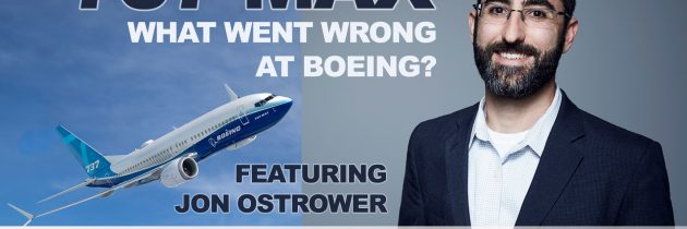 737 MAX What Went Wrong at Boeing? Featuring Jon Ostrower The Air Current Aviation Podcast S1 E5