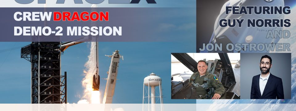 SpaceX Crew Dragon Featuring Guy Norris & Jon Ostrower Aviation Podcast S1 E6