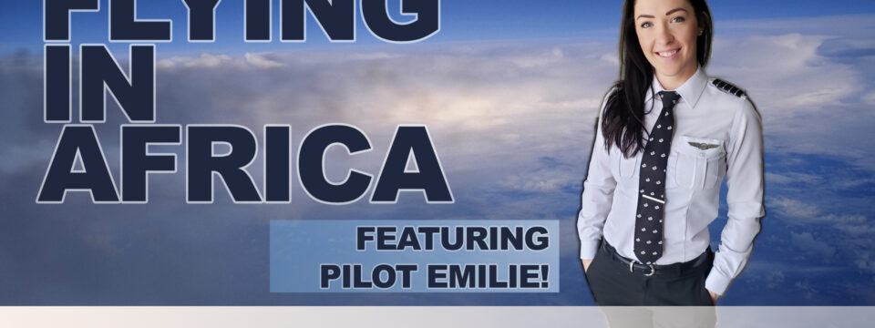 Pilot Emilie (PilotEmilie) On Flying In Africa & Becoming A Pilot | Aviation Podcast | S1 E7
