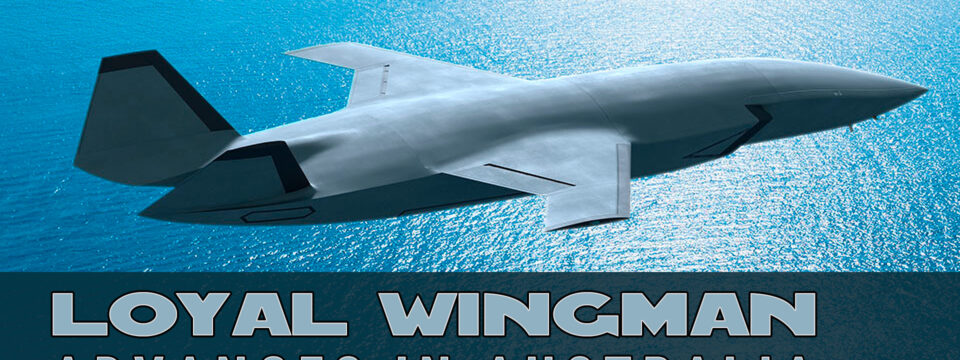 Boeing Announces Loyal Wingman Drone Assembly Plant in Australia